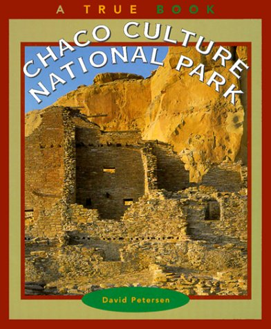 Chaco Culture National Park (True Books: National Parks)