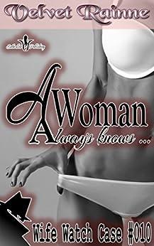 Wife Watch (Case #010): A Woman Always Knows by [Rainne, Velvet]
