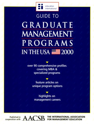 Graduate Management Programs in the USA: 2000 (Guide to Graduate Management Programs in the USA, 2000)