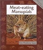 Meat-Eating Marsupials, Erin Pembrey Swan and Jose Gonzales, 053111628X