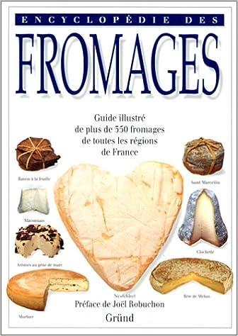 Téléchargement gratuit d'ebooks en français Encyclopédie des fromages - guide illustré de plus de 350 fromages de toutes les régions de France PDF ePub by Tomoko Yamada 2700020278