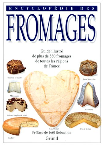 Encyclopédie des fromages (Traditions Culi)
