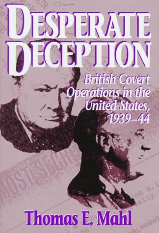 Desperate Deception: British Covert Operations in the United States, 1939-44 (Brassey's Intelligence & National Secu