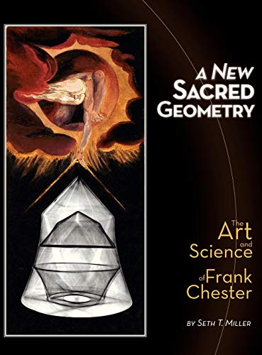 - A New Sacred Geometry: The Art and Science of Frank Chester