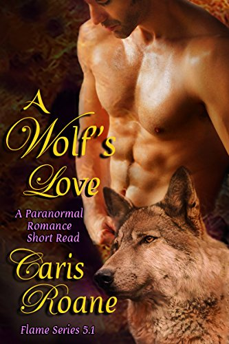 A Wolf's Love: A Paranormal Romance Short Read (The Flame Series)