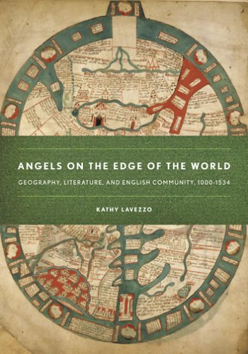 Download Angels on the Edge of the World: Geography, Literature, and English Community, 1000–1534 ebook