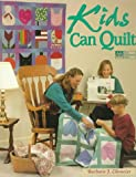 Kids Can Quilt, Barbara J. Eikmeier, 1564771776
