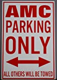 METAL STREET SIGN AMC PARKING ONLY 12 x 18