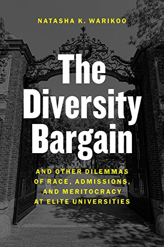 The Diversity Bargain: And Other Dilemmas of Race, Admissions, and Meritocracy at Elite Universities