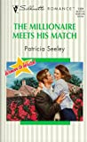 The Millionaire Meets His Match, Patricia Seeley, 0373193297