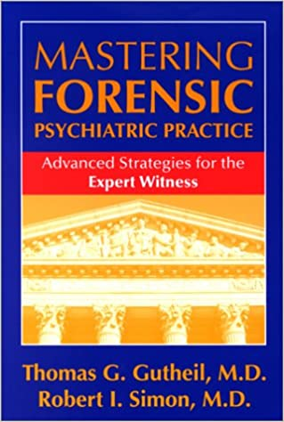 Rapidshare search ebook télécharger Mastering Forensic Psychiatric Practice: Advanced Strategies for the Expert Witness en français PDF ePub iBook 1585620076 by Thomas G. Gutheil