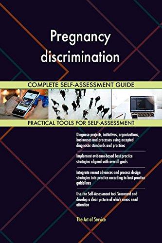 Pregnancy discrimination All-Inclusive Self-Assessment - More than 700 Success Criteria, Instant Visual Insights, Comprehensive Spreadsheet Dashboard, Auto-Prioritized for Quick Results