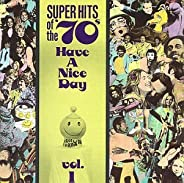 Super Hits of the '70's: Have a Nice Da