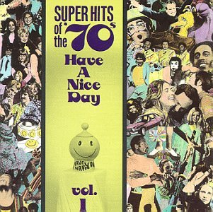 Super Hits of the '70's: Have a Nice Day Vol. 1 by SUPER HITS OF THE 70'S