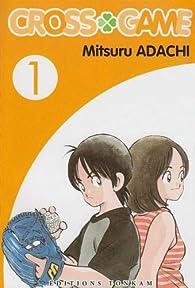 Cross Game, tome 1  par Mitsuru Adachi