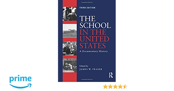 The school in the united states a documentary history james w the school in the united states a documentary history james w fraser 8601421974875 amazon books fandeluxe Image collections