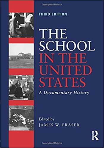 The School in the United States: A Documentary History 3rd Edition