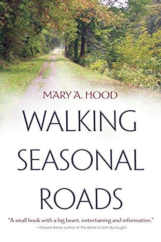 (Walking Seasonal Roads: Reflections on a Dwelling Place)