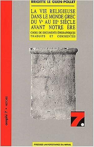Livre La vie religieuse dans le monde grec du Vème au IIIème siècle avant notre ère epub pdf