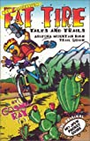 Arizona Mountain Bike Trail Guide: Fat Tire Tales & Trails