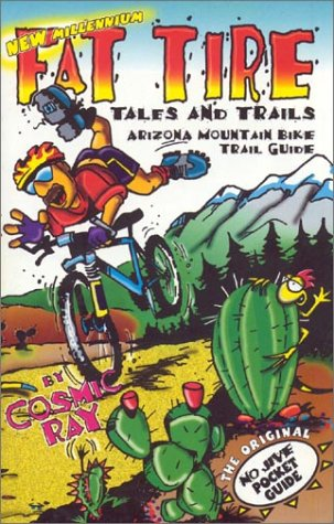 Fat Tire Tales & Trails: Arizona Mountain Bike Trail Guide (Best Mountain Biking In Arizona)