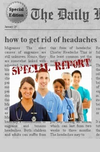 How To Get Rid Of Headaches: Headaches