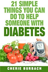 21 Simple Things You Can Do To Help Someone With Diabetes Paperback