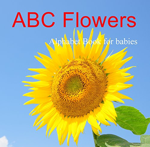 ABC Flowers : Alphabet Book for babies
