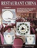 Restaurant China : Identification & Value Guide for Restaurant, Airline, Ship & Railroad Dinnerware (Volume 1)