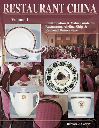 Restaurant China : Identification & Value Guide for Restaurant, Airline, Ship & Railroad Dinnerware (Volume (Airline Railroad)