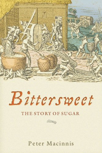 Peter Sweet Wine - Bittersweet: The Story of Sugar