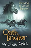 Front cover for the book Oath Breaker by Michelle Paver