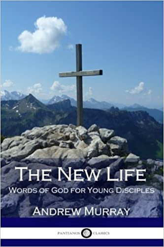 The New Life: Words of God for Young Disciples