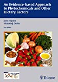 An Evidence-Based Approach to Dietary Phytochemicals and Other Dietary Factors, Higdon, Jane and Drake, Victoria J., 3131418427