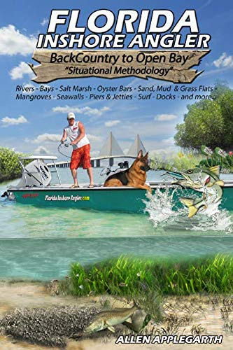 (Florida Inshore Angler: Back Country to Open Bay - Situational Methodology)