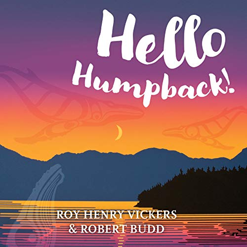 Hello Humpback! (First West Coast Books) (The First Nations Of The Pacific Coast)