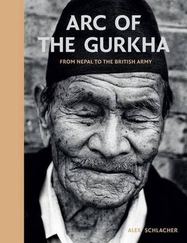 Arc of the Gurkha: From Nepal to the British - Alex Nude Price