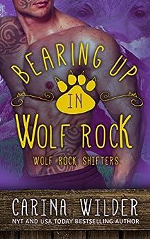 Bearing Up In Wolf Rock (A BBW Bear Shifter Romance) (Wolf Rock Shifters Series Book 2) by [Wilder, Carina]
