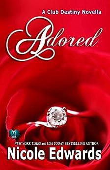 Adored (Club Destiny Book 10) by [Edwards, Nicole]