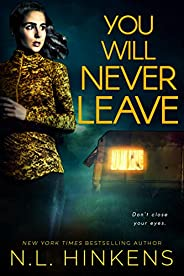 You Will Never Leave: A psychological suspense thriller (Villainous Vacations Collection Book 2)