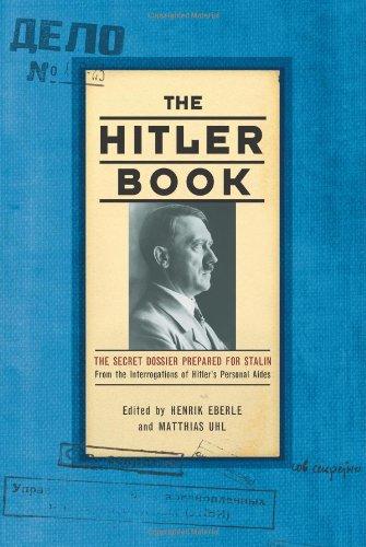 The Hitler Book: The Secret Dossier Prepared for Stalin from the Interrogations of Hitler