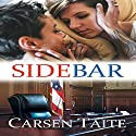 Sidebar Audiobook by Carsen Taite Narrated by Lori Prince