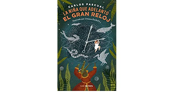 Amazon.com: La niña que adelantó el gran reloj (Spanish Edition) eBook: Carlos Pascual: Kindle Store