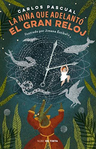 La niña que adelantó el gran reloj (Spanish Edition) by [Pascual, Carlos