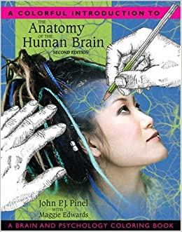 Amazon A Colorful Introduction To The Anatomy Of Human Brain And Psychology Coloring Book 2nd Edition 9780205548743 John PJ Pinel