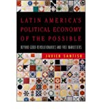 img - for [(Latin America's Political Economy of the Possible: Beyond Good Revolutionaries and Free-Marketeers )] [Author: Javier Santiso] [Nov-2007] book / textbook / text book