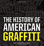 The History of American Graffiti, Roger Gastman and Caleb Neelon, 0061698784
