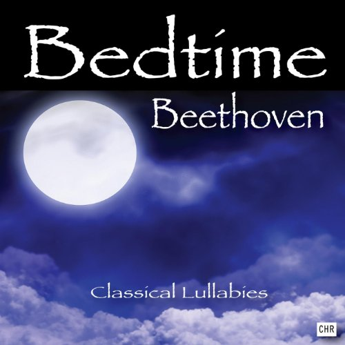 - Bedtime Beethoven: Classical Lullabies for Babies