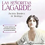Las Señoritas Lagarde [The Lagarde Girls] | Jacinta Ramírez de Rodrigo