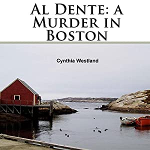 Al Dente: A Murder in Boston Audiobook